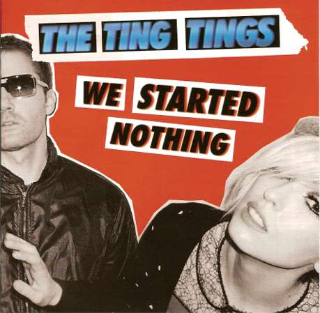 The Ting Tings We started nothing