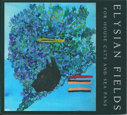 Elysian Fields For house cats and sea fans