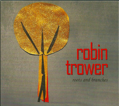 Robin Trower Roots and branches